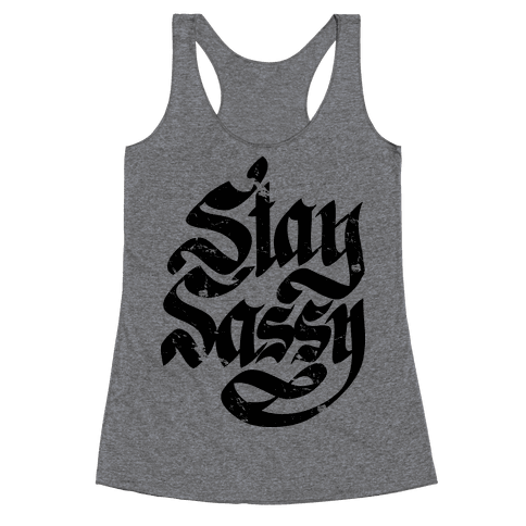 Stay Sassy Racerback Tank Top