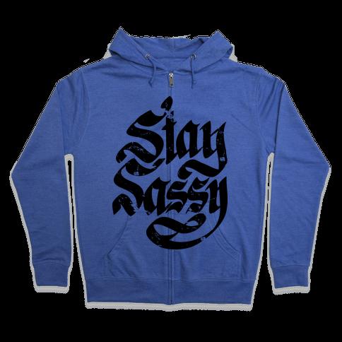 Stay Sassy Zip Hoodie