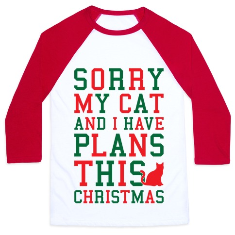 Sorry I Have Plans With My Cat This Christmas Baseball Tee
