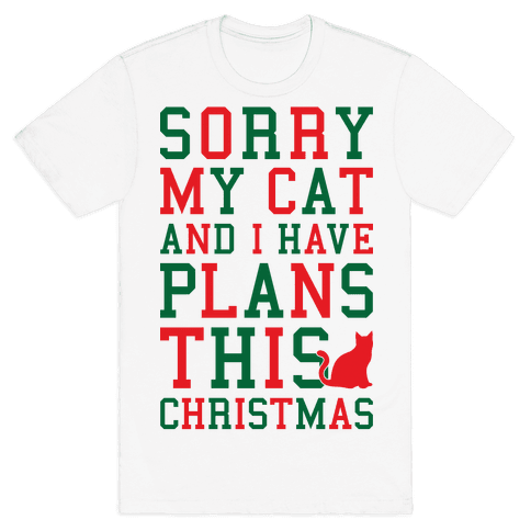 Sorry I Have Plans With My Cat This Christmas Mens T-Shirt