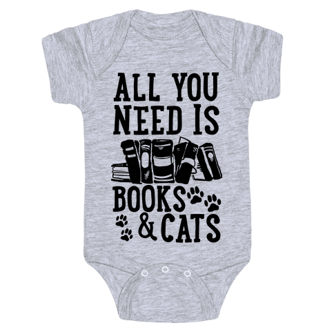 All You Need Is Books And Cats Baby Onesy
