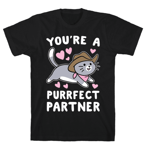 You're the Purrfect Partner  Mens T-Shirt