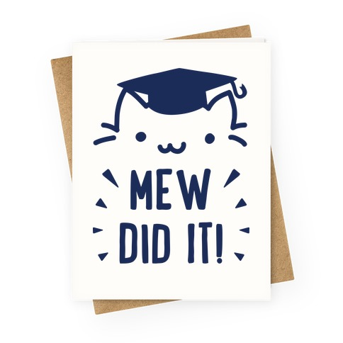 Mew Did It Graduation Cat Greeting Card