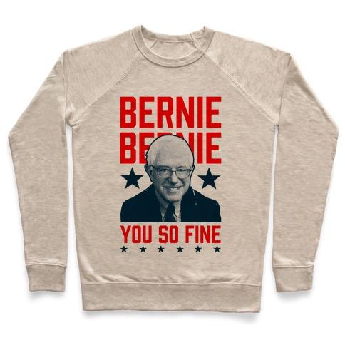 Bernie Bernie You So Fine Pullover