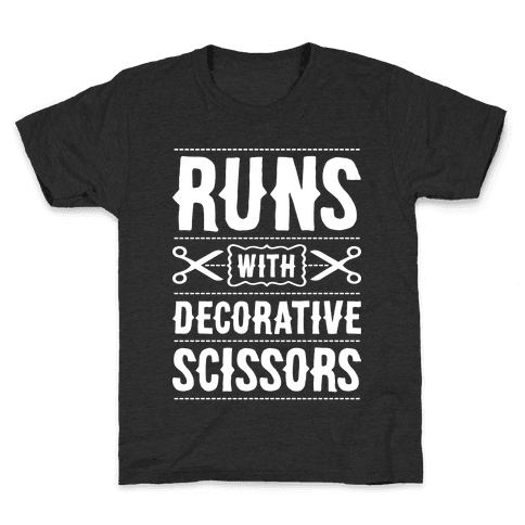 Runs With Decorative Scissors Kids T-Shirt
