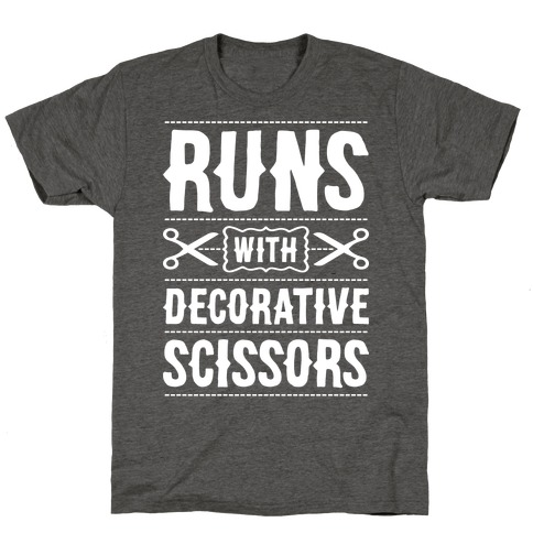 Runs With Decorative Scissors T-Shirt