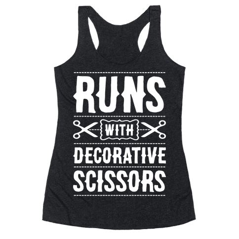 Runs With Decorative Scissors Racerback Tank Top