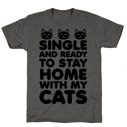 Single and Ready to Stay Home with my Cats