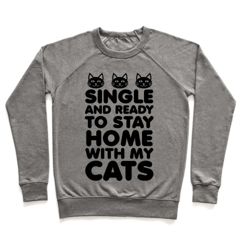 Single and Ready to Stay Home with my Cats Pullover