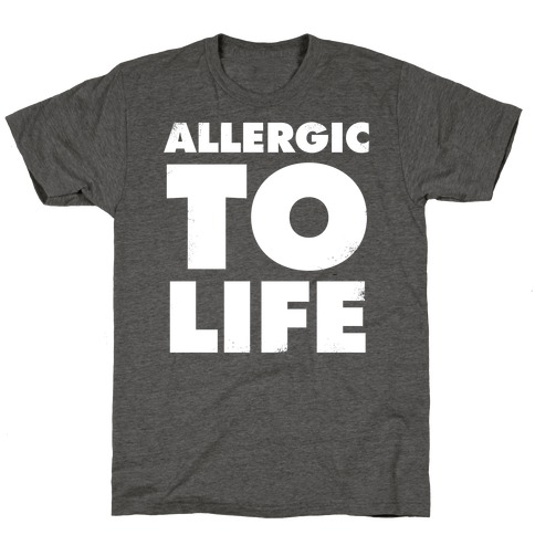 Allergic To Life (Vintage) T-Shirt