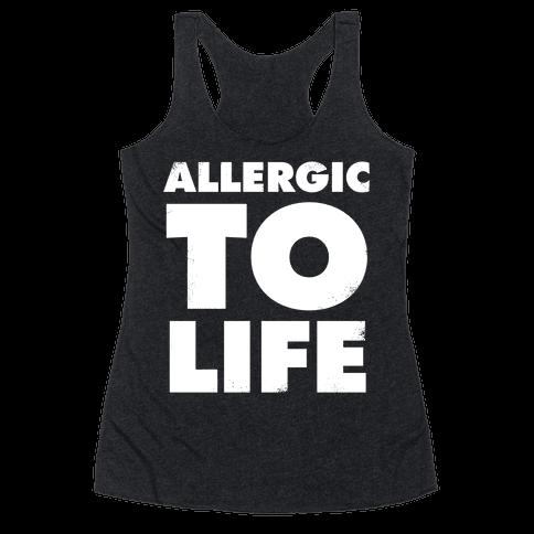 Allergic To Life (Vintage) Racerback Tank Top