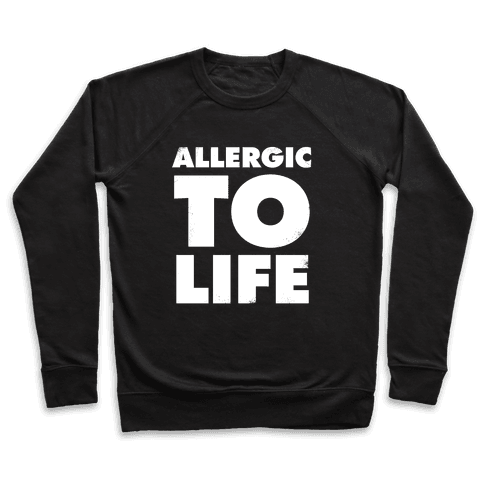 Allergic To Life (Vintage) Pullover