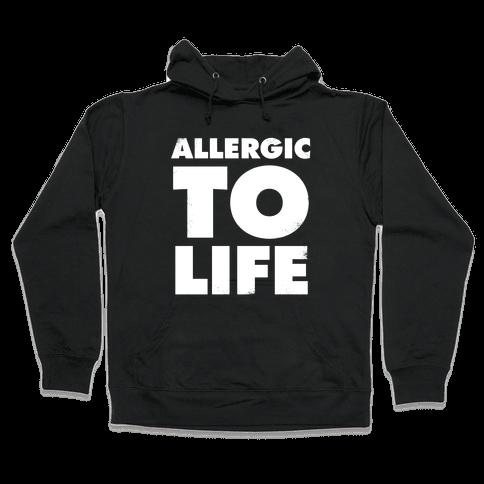 Allergic To Life (Vintage) Hooded Sweatshirt