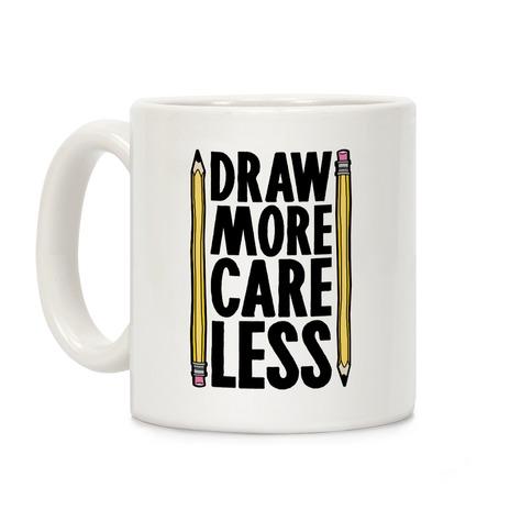 Draw More Care Less Coffee Mug