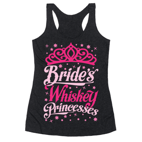 Bride's Whiskey Princesses Racerback Tank Top