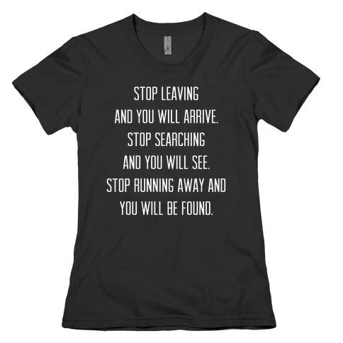 Stop Leaving Womens T-Shirt