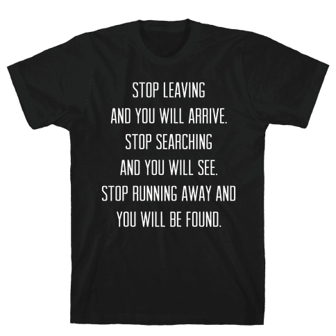 Stop Leaving Mens T-Shirt