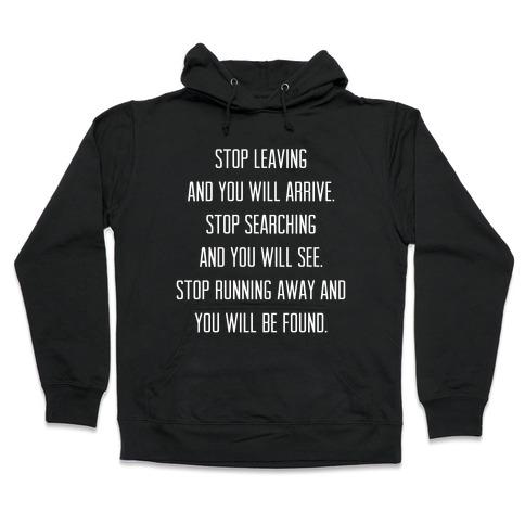 Stop Leaving Hooded Sweatshirt