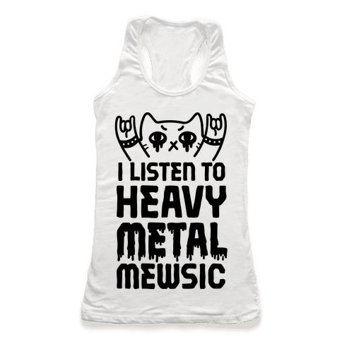 I Listen To Heavy Metal Mew-sic Racerback Tank Top