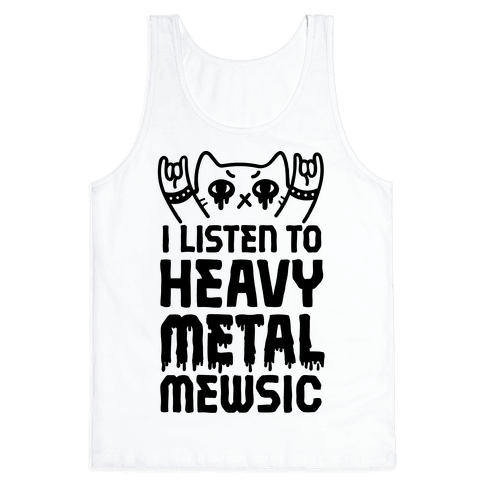 I Listen To Heavy Metal Mew-sic Tank Top