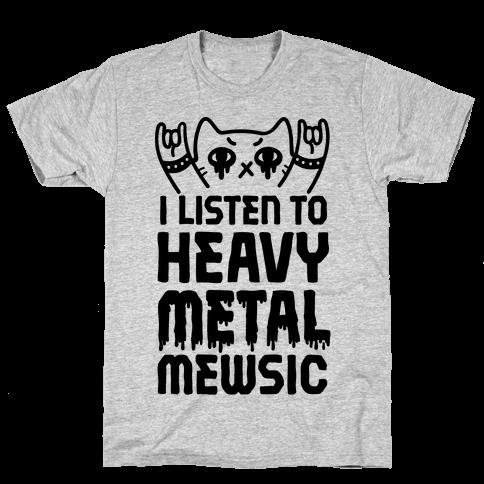 I Listen To Heavy Metal Mew-sic Mens T-Shirt