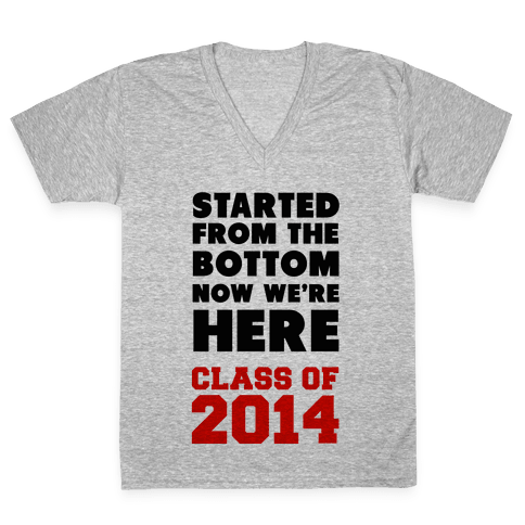 Started From the Bottom (Class of 2014) V-Neck Tee Shirt