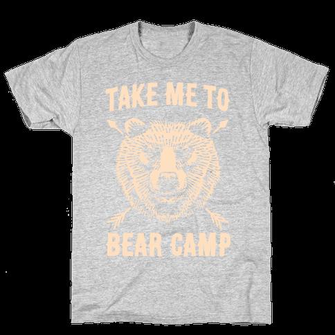 Take Me to Bear Camp Mens T-Shirt