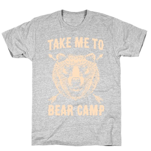 Take Me to Bear Camp Mens T-Shirt
