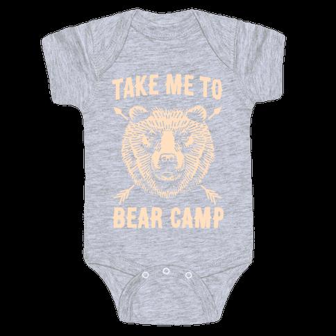 Take Me to Bear Camp Baby Onesy