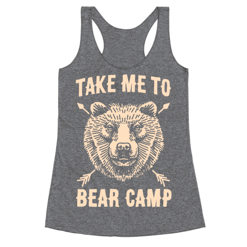 Take Me to Bear Camp Racerback Tank Top