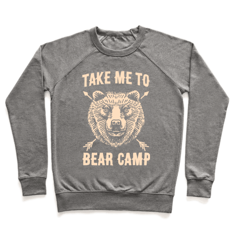 Take Me to Bear Camp Pullover