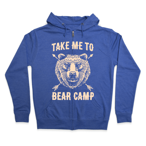 Take Me to Bear Camp Zip Hoodie
