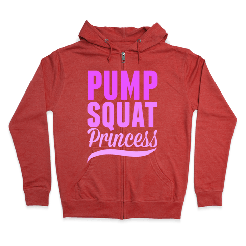 Pump Squat Princess Zip Hoodie