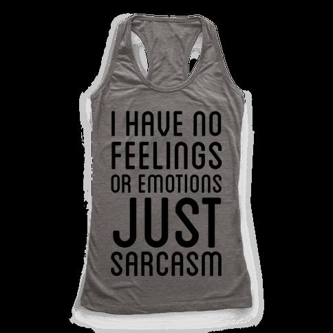 No Feelings, Just Sarcasm