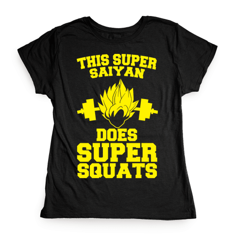 This Super Saiyan Does Super Squats Womens T-Shirt