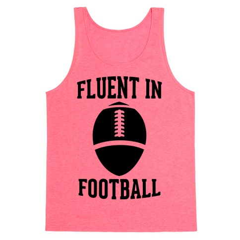 Fluent In Football Tank Top