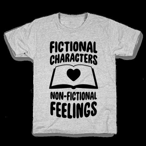 Fictional Characters, Non-Fictional Feelings Kids T-Shirt