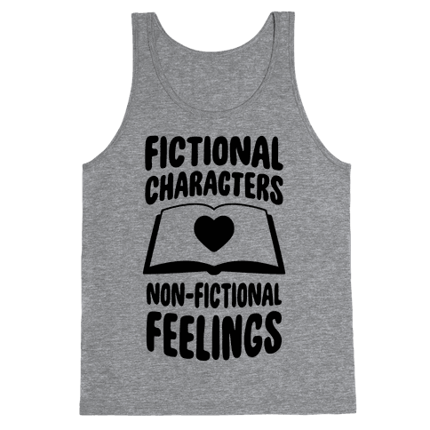 Fictional Characters, Non-Fictional Feelings Tank Top