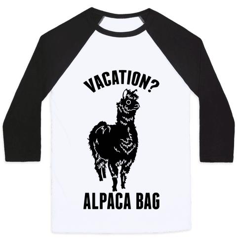 Vacation? Alpaca Bag Baseball Tee