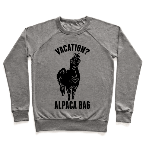 Vacation? Alpaca Bag Pullover