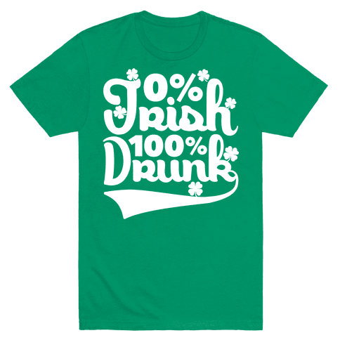 0% Irish 100% Drunk Mens T-Shirt
