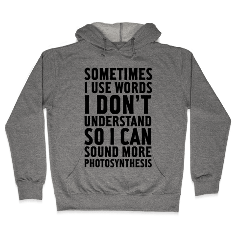 Sometimes I Use Words Hooded Sweatshirt