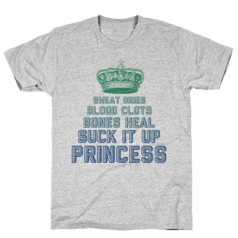 Suck It Up Princess Mens T-Shirt