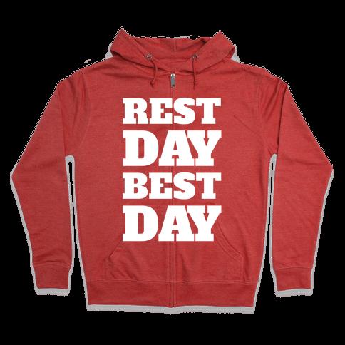 Rest Day Best Day Zip Hoodie