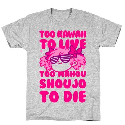 Too Kawaii to Live Too Mahou Shoujo To Die Parody T-Shirt