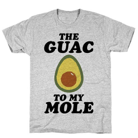 The Guac To My Mole Mens T-Shirt