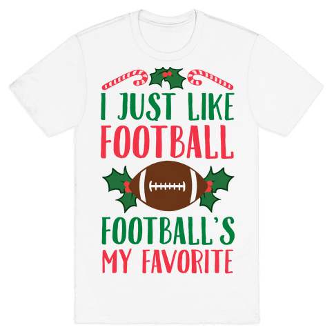 I Just Like Football. Football's My Favorite  Mens T-Shirt