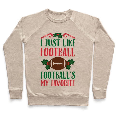 I Just Like Football. Football's My Favorite  Pullover