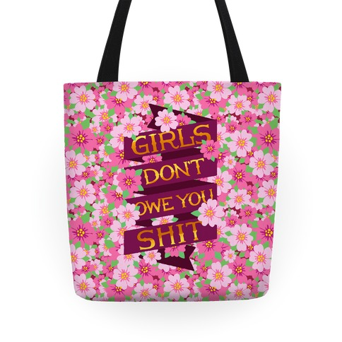 Girls Don't Owe You Shit Tote