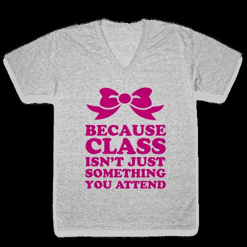 Because Class V-Neck Tee Shirt
